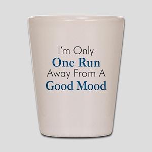 One Run Away Good Mood Shot Glass
