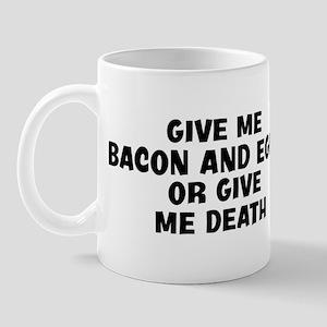 Give me Bacon And Eggs Mug