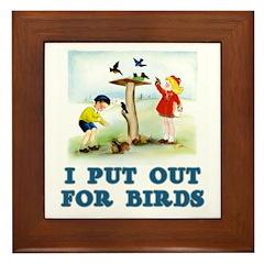 I Put Out For Birds Framed Tile