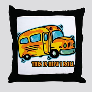 How I Roll School Bus Throw Pillow