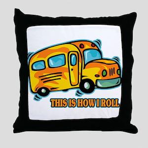 How I Roll School Bus Throw Pillow