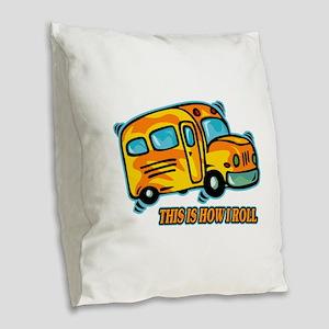 How I Roll School Bus Burlap Throw Pillow