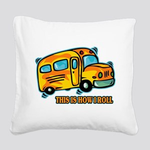 How I Roll School Bus Square Canvas Pillow