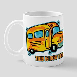 How I Roll School Bus Mug