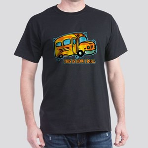 How I Roll School Bus Dark T-Shirt