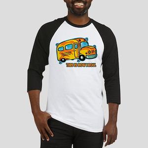 How I Roll School Bus Baseball Jersey