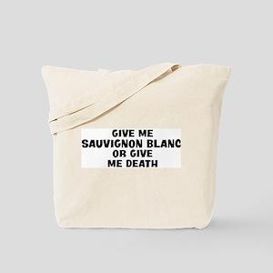 Give me Sauvignon Blanc Tote Bag
