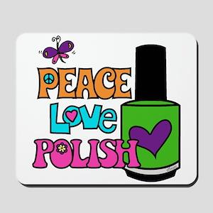 Peace Love Polish Mousepad