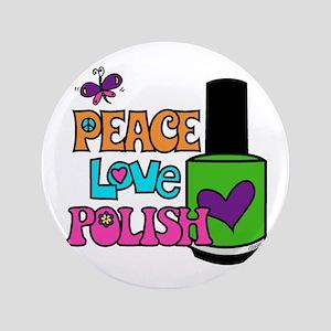 "Peace Love Polish 3.5"" Button"