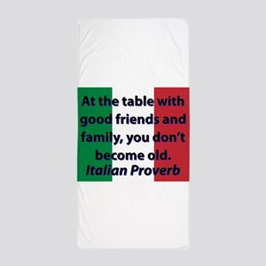 At The Table With Good Friends Beach Towel