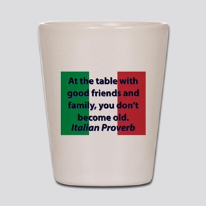At The Table With Good Friends Shot Glass