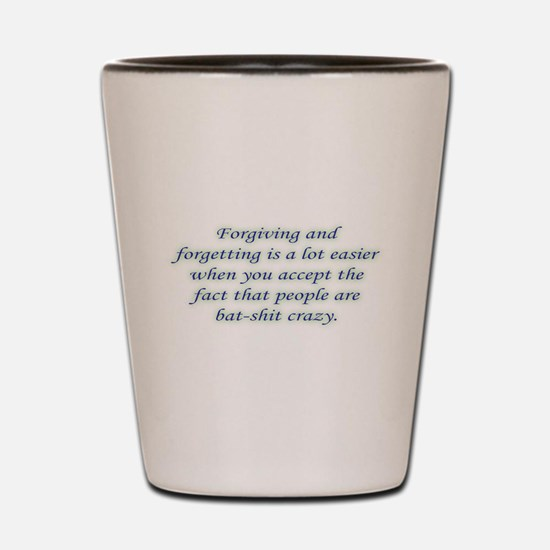 Forgive and Forget Shot Glass