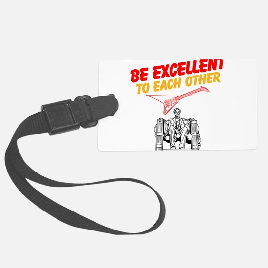 Be Excellent to Eachother Luggage Tag
