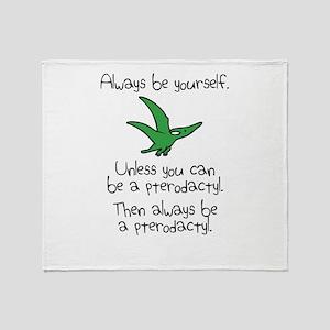 Always Be A Pterodactyl Throw Blanket