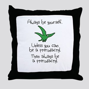 Always Be A Pterodactyl Throw Pillow