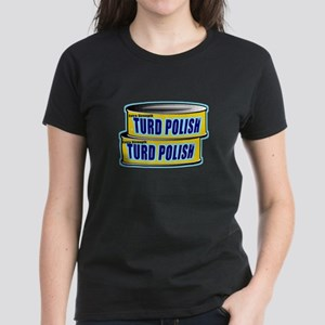 Turd Polish Women's Dark T-Shirt