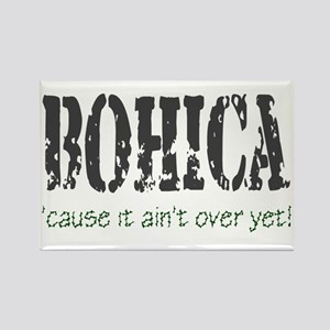 BOHICA..n't over Rectangle Magnet