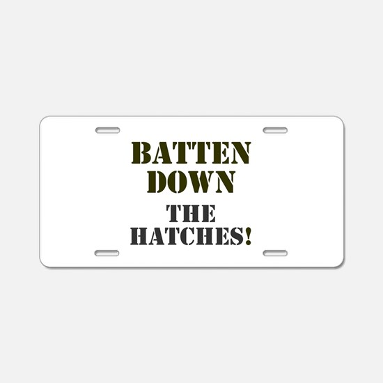 BATTEN DOWN THE HATCHES! Aluminum License Plate