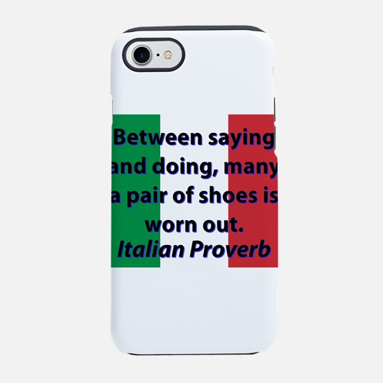 Between Saying And Doing iPhone 7 Tough Case