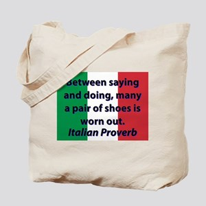 Between Saying And Doing Tote Bag