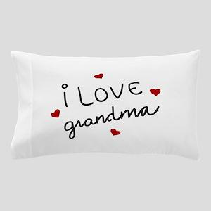 I Love Grandma Pillow Case