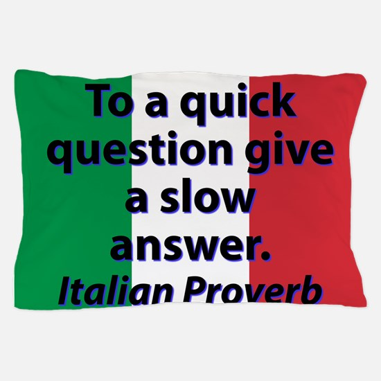 To A Quick Question Pillow Case