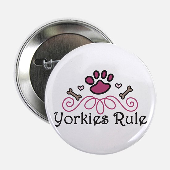 "Yorkies Rule 2.25"" Button"
