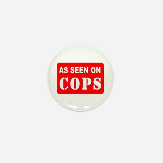 As Seen On Cops Mini Button