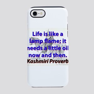 Life Is Like A Lamp Flame iPhone 7 Tough Case