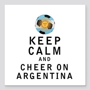Keep Calm and Cheer On Argentina Square Car Magnet