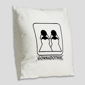 Gonnadothis.com Burlap Throw Pillow
