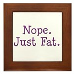 Nope. Just Fat. Framed Tile