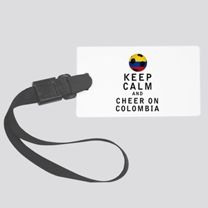 Keep Calm and Cheer On Colombia Luggage Tag
