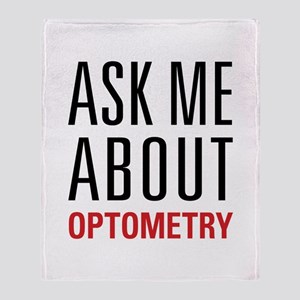 Optometry - Ask Me About - Throw Blanket