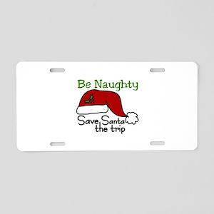 Be Naughty Aluminum License Plate