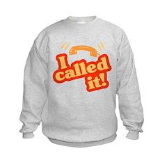 I Called It! Kids Sweatshirt
