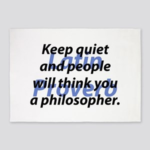 Keep Quiet And People Will Think 5'x7'Area Rug