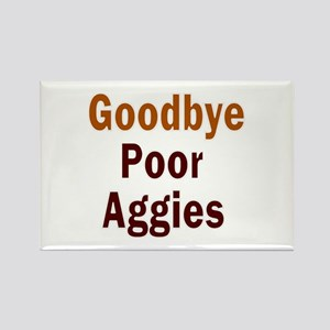 Goodbye Poor Aggies Rectangle Magnet