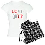 Dont Quit, Do it Pajamas