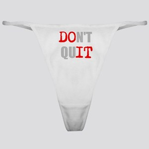 Dont Quit, Do it Classic Thong