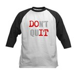 Dont Quit, Do it Baseball Jersey