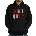 Dont Quit, Do it Hoodie