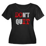 Dont Quit, Do it Plus Size T-Shirt