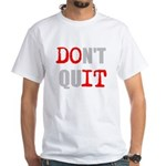 Dont Quit, Do it T-Shirt