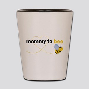Mommy To Bee Shot Glass