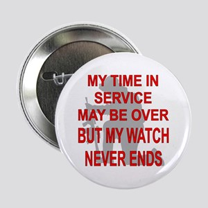 """My Watch Never Ends 3 2.25"""" Button"""