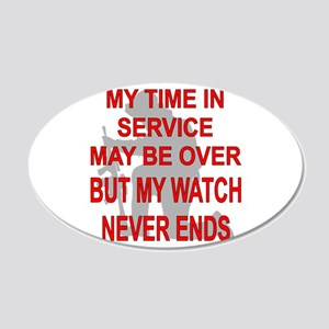 My Watch Never Ends 3 20x12 Oval Wall Decal