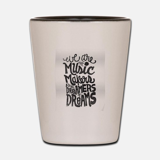Life only dream Shot Glass