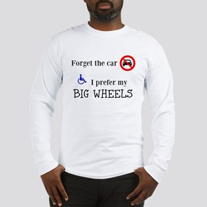 Forget the car Long Sleeve T-Shirt