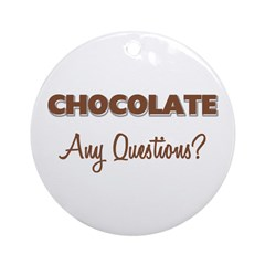 Chocolate Any Questions Ornament (Round)